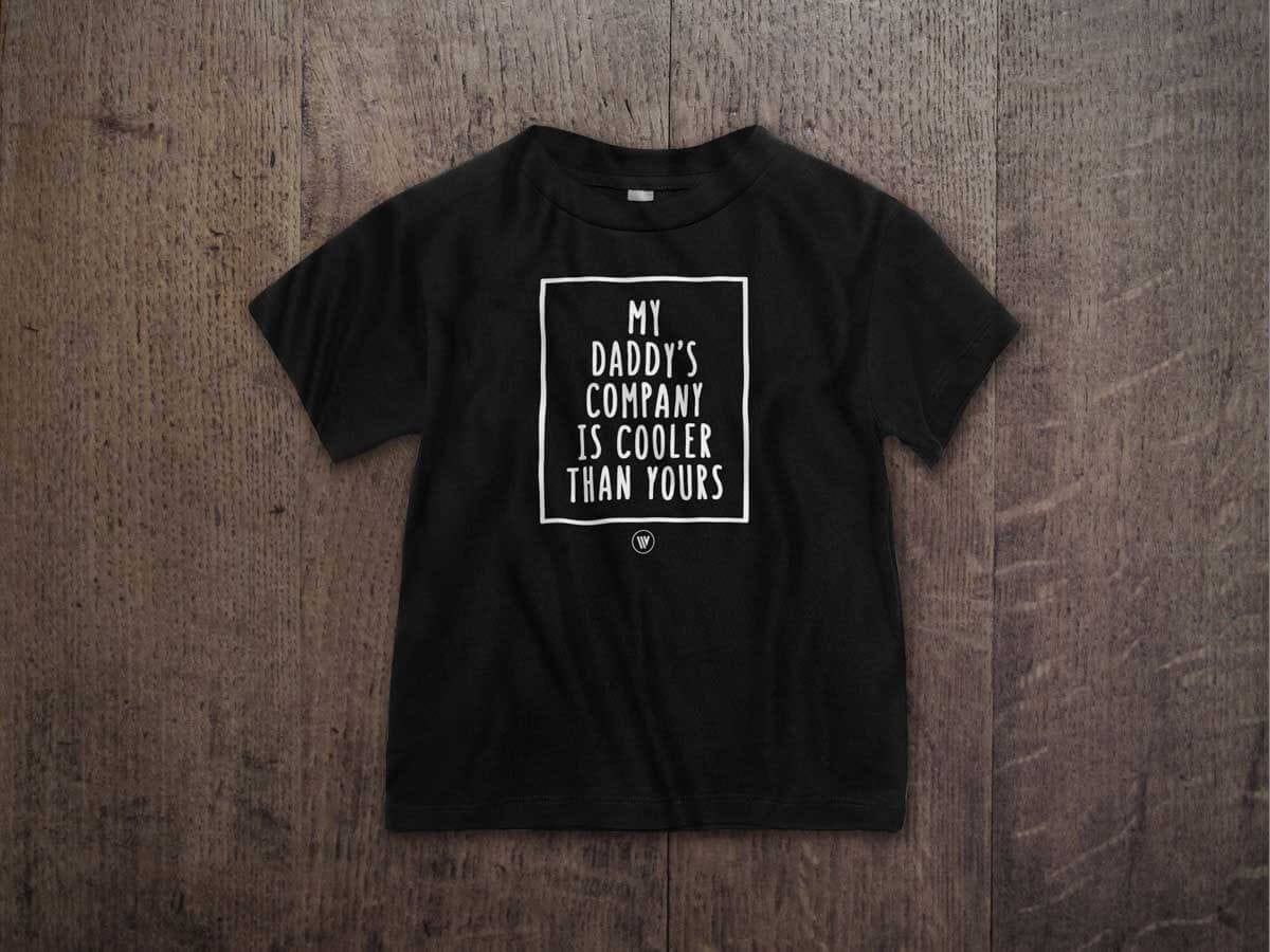 MY DADDY'S COMPANY IS COOLER THAN YOURS TODDLER T-SHIRT